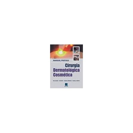 Livro - Manual Prático - Cirurgia Dermatológica Cosmética - Sadick