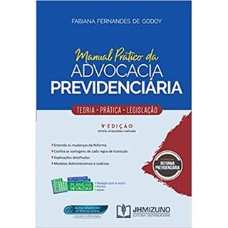 Livro - Manual Prático da Advocacia Previdenciária - Godoy - Jh Mizuno