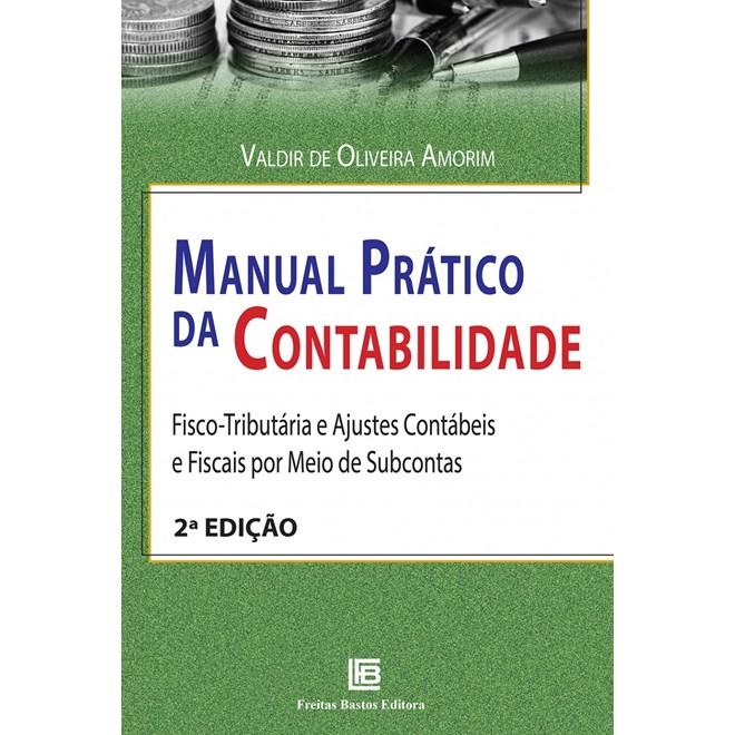 Livro - Manual Prático da Contabilidade - Fisco-Tributária e Ajustes Contábeis e Fiscais por Meio de Subcontas - Carota