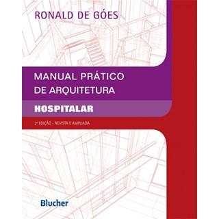Livro - Manual Prático de Arquitetura Hospitalar - Góes