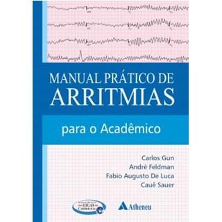 Livro - Manual Prático de Arritmias Para o Acadêmico - De Luca