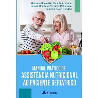 Livro - Manual Prático de Assistência Nutricional ao Paciente Geriátrico - Haddad - Atheneu