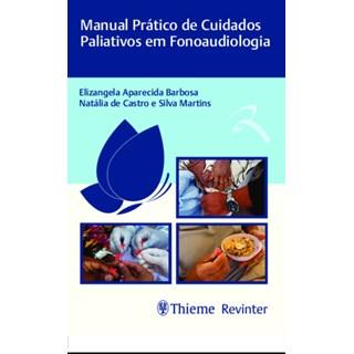 Livro Manual Prático de Cuidados Paliativos em Fonoaudiologia - Barbosa - Revinter