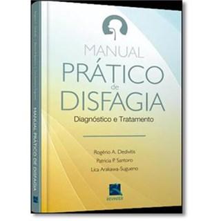 Livro - Manual Prático De Disfagia: Diagnóstico E Tratamento - Dedivitis