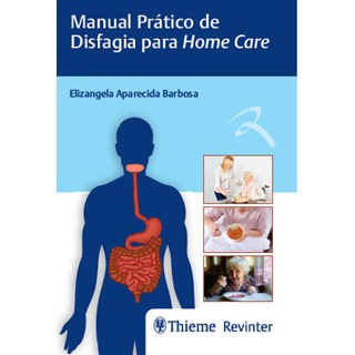 Livro - Manual Prático de Disfagia para Home Care - Barbosa
