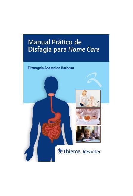 Livro - Manual Prático de Disfagia para Home Care - Barbosa