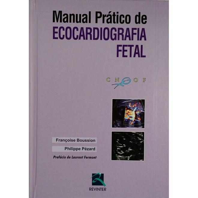 Livro - Manual Prático de Ecocardiografia Fetal - Boussion