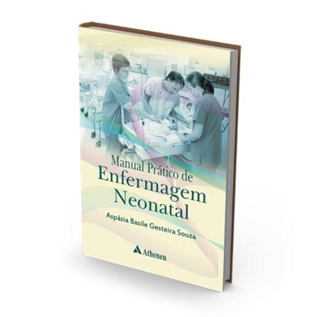 Livro - Manual Prático de Enfermagem Neonatal - Souza