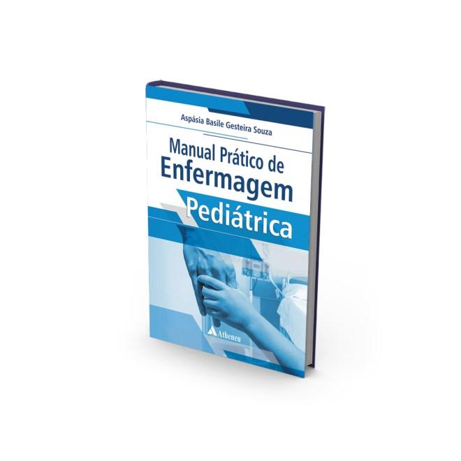Livro - Manual Prático de Enfermagem Pediátrica - Souza