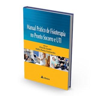 Livro - Manual Prático de Fisioterapia no Pronto-Socorro e UTI - Sandri