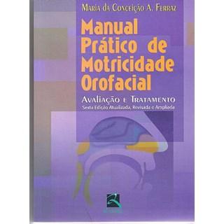 Livro - Manual Prático de Motricidade Orofacial - Ferraz - Revinter
