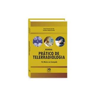 Livro - Manual Prático de Telerradiologia - Do Básico ao Avançado - Golvêa