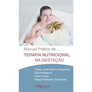 Livro - Manual Prático de Terapia Nutricional na Gestação - Gonçalves