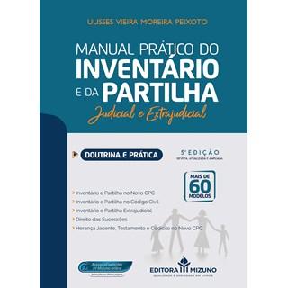 Livro Manual Prático do Inventário e da Partilha - Peixoto - Jh Mizuno