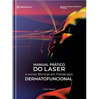 Livro Manual Prático do Laser e Outras Técnicas em Fisioterapia Dermatofuncional - Napoleão
