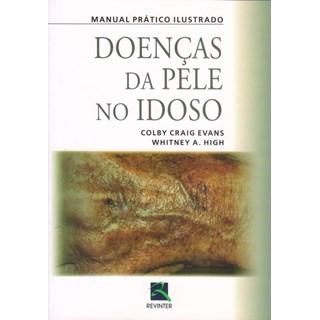 Livro - Manual Prático Ilustrado Doenças da Pele no Idoso - Evans