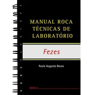 Livro - Manual Roca Técnicas de Laboratório - Fezes - Neves