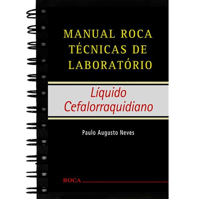 Livro - Manual Roca Técnicas de Laboratório - Líquido Cefalorraquidiano - Neves