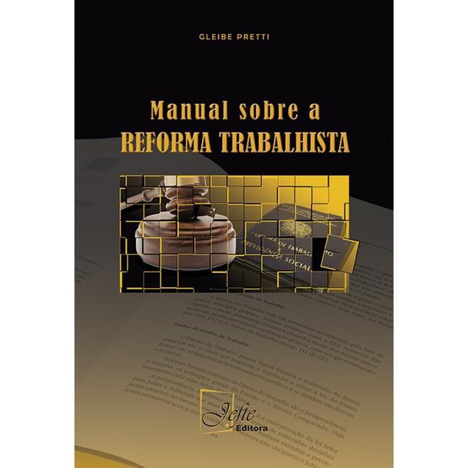 Livro - Manual sobre a Reforma Trabalhista - Pretti