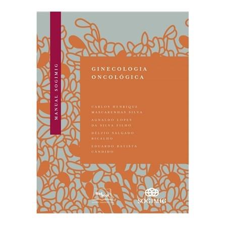 Livro - Manual Sogimig de Ginecologia Oncológica - Silva