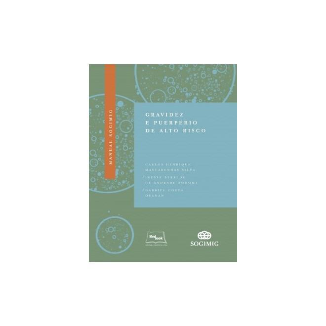 Livro - Manual SOGIMIG de Gravidez e Puerpério de Alto Risco - Silva