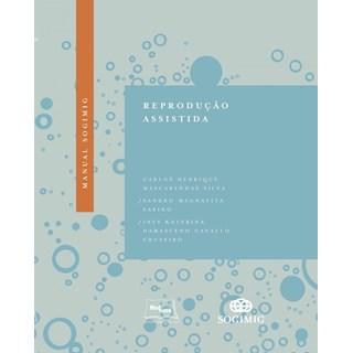 Livro - Manual SOGIMIG de Reprodução Assistida -  Silva