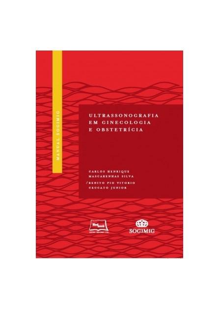Livro - Manual SOGIMIG de Ultrassonografia em Ginecologia e Obstetrícia - Silva 1ª edição