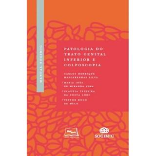 Livro - Manual SOGIMIG Patologia do Trato Genital Inferior e Colposcopia - Silva 1ª edição