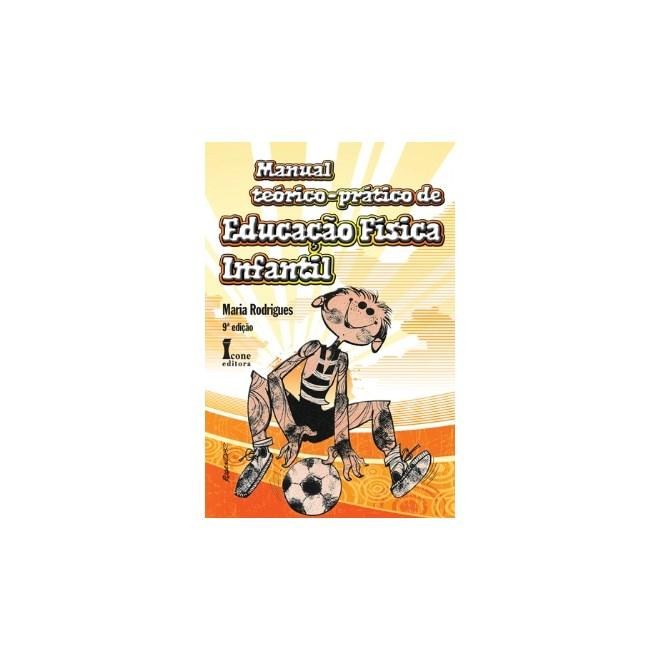 Livro - Manual Teórlco-prático de Educação Física Infantil - Rodrigues