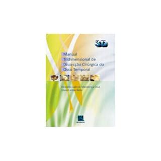 Livro - Manual Tridimensional de Dissecção Cirúrgica do Osso Temporal - Laercio