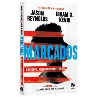 Livro Marcados Racismo, Antirracismo e Vocês - Reynolds - Galera