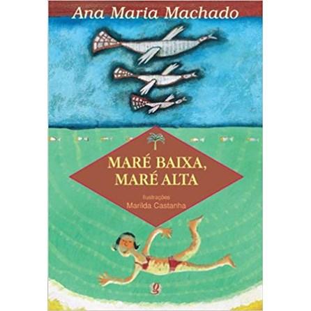 Livro - Maré Baixa, Maré Alta - Ana Maria Machado