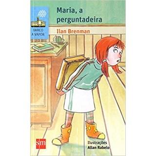 Livro - Maria, a Perguntadeira - Brenman - Edições Sm