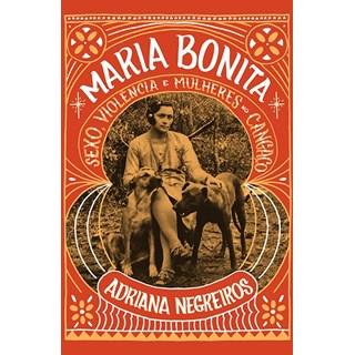 Livro - Maria Bonita: Sexo, Violência e Mulheres no Cangaço - Negreiros