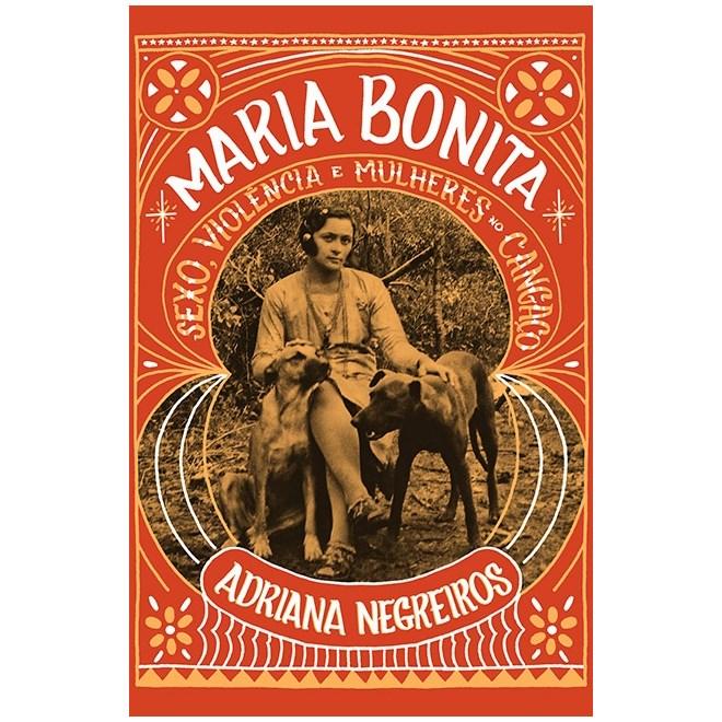 Livro Maria Bonita Sexo Violencia E Mulheres No Cangaco