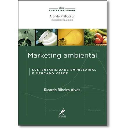 Livro - Marketing Ambiental: Sustentabilidade Empresarial e Mercado Verde
