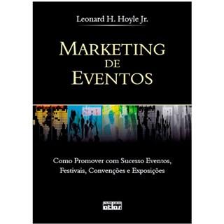 Livro - Marketing de Eventos: Como Promover com Sucesso Eventos, Festivais, Convenções e Exposições - Hoyle Jr