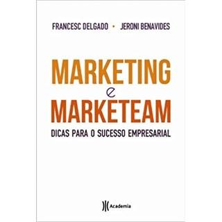 Livro - Marketing e Marketeam: Dicas Para o Sucesso Empresarial - Delgado - Planeta