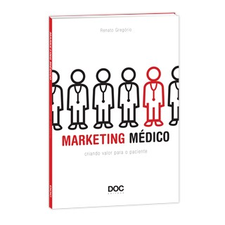 Livro - Marketing Médico - Criando Valor Para o Paciente - Grégorio