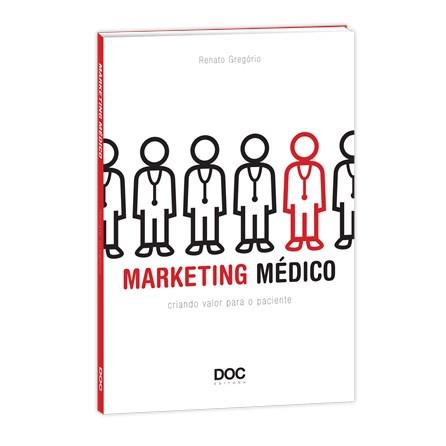 Livro - Marketing Médico - Criando Valor Para o Paciente - Grégorio