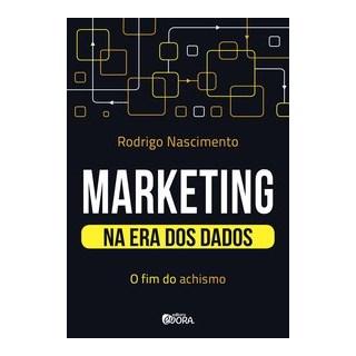 Livro - Marketing na era dos dados - Nascimento 1º edição