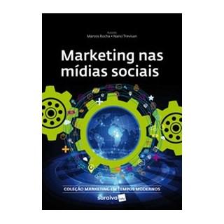 Livro - Marketing nas Mídias Sociais Sociais (Coleção Marketing em Tempos Modernos) - Marcos Rocha;
