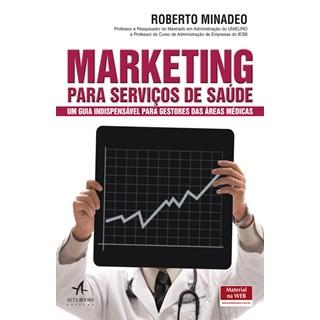 Livro - Marketing Para Serviços De Saúde - Minadeo - Alta Books