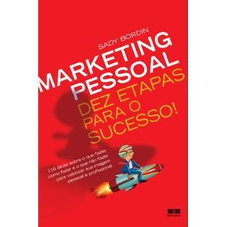 Livro - Marketing Pessoal: Dez Etapas para o Sucesso! - Bordin Filho