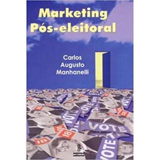 Livro - Marketing Pós-Eleitoral - Manhanelli - Summus