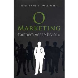 Livro - Marketing Também Veste Branco, O - Ruiz