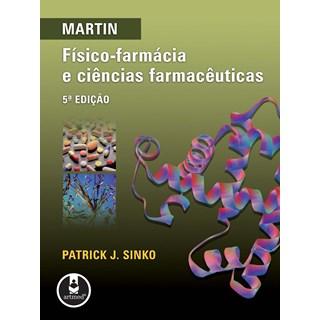 Livro - Martin – Físico-Farmácia e Ciências Farmacêuticas - Sinko