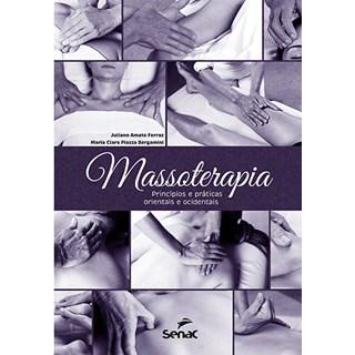 Livro - Massoterapia - Princípios e Práticas - Orientais e Ocidentais - Ferraz 1ª edição