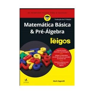 Livro - Matemática Básica e Pré Álgebra para Leigos - Zegarelli