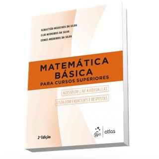 Livro - Matemática Básica Para Cursos Superiores - Silva